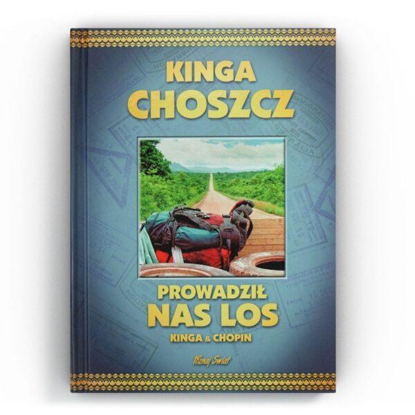ksiazka Kinga Choszcz Prowadzil nas los