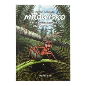 Książka Mrowisko czyli niezwykłe losy mrówki Bak